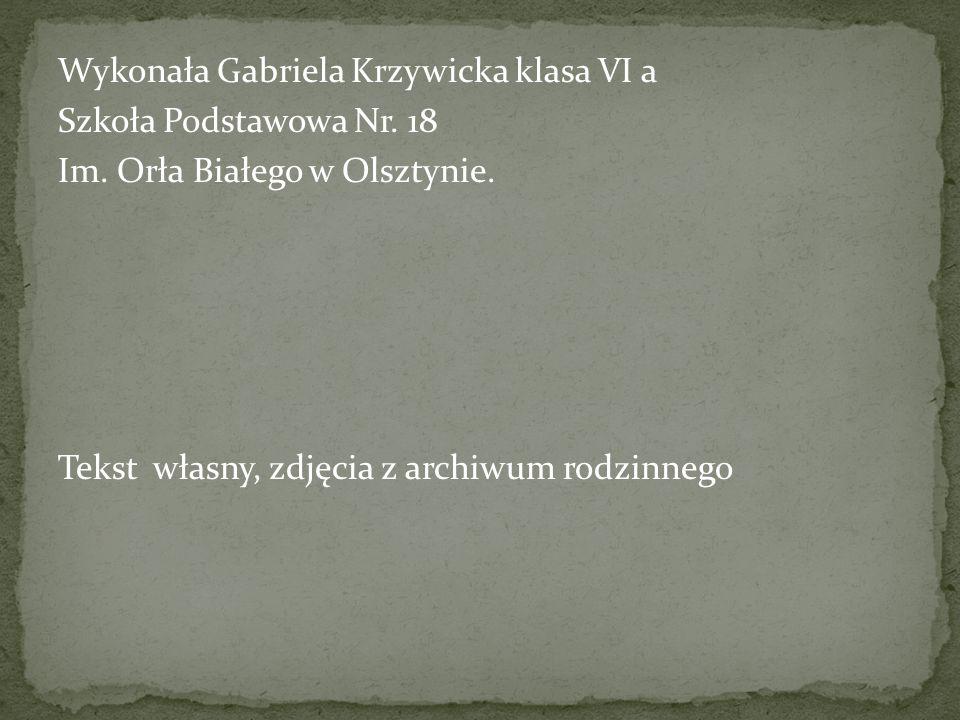 Wykonała Gabriela Krzywicka klasa VI a