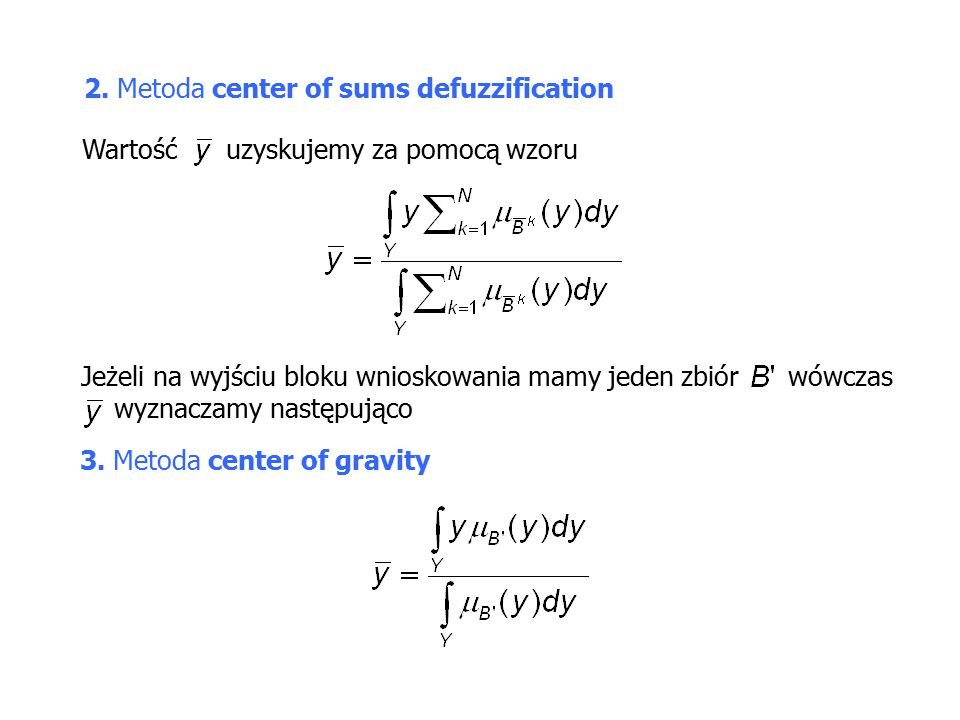 2. Metoda center of sums defuzzification