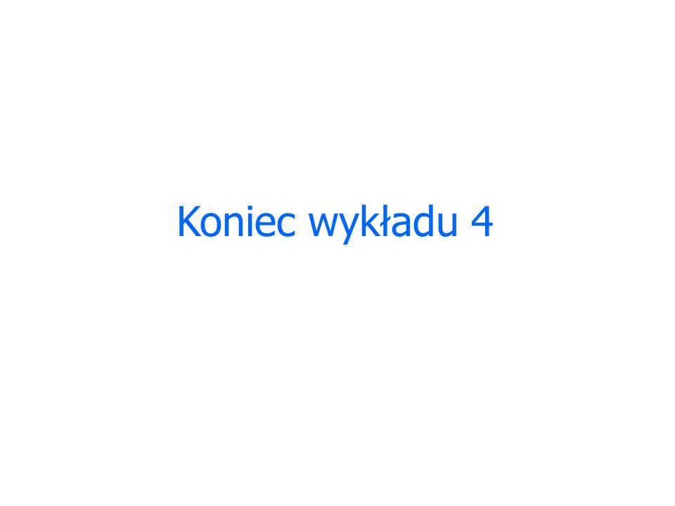 Koniec wykładu 4
