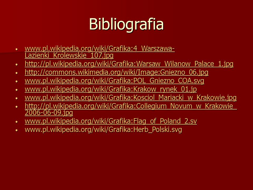 Bibliografia www.pl.wikipedia.org/wiki/Grafika:4_Warszawa-Lazienki_Krolewskie_107.jpg.