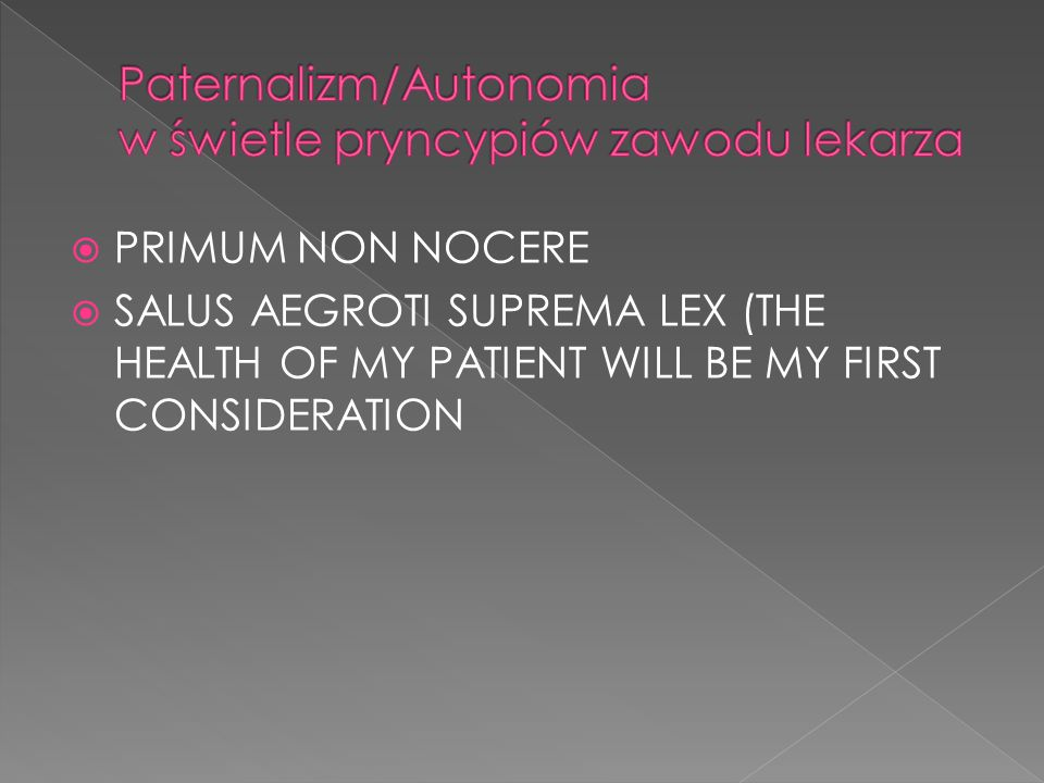 Paternalizm/Autonomia w świetle pryncypiów zawodu lekarza
