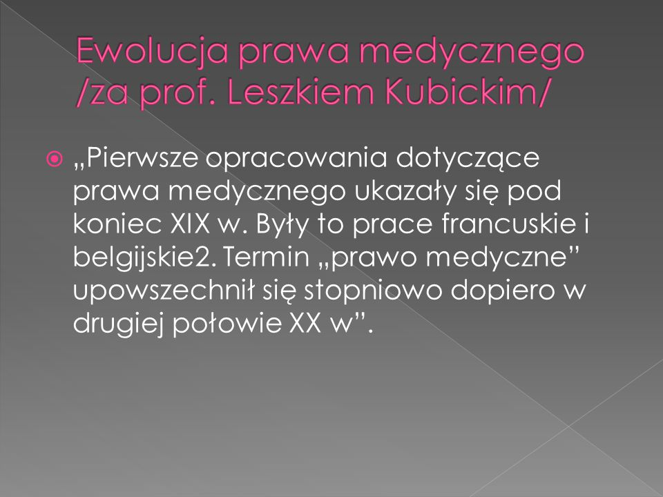 Ewolucja prawa medycznego /za prof. Leszkiem Kubickim/