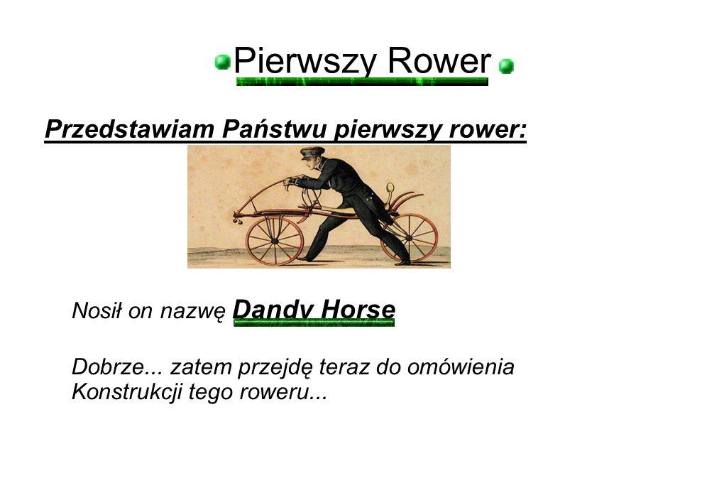 Pierwszy Rower Przedstawiam Państwu pierwszy rower: