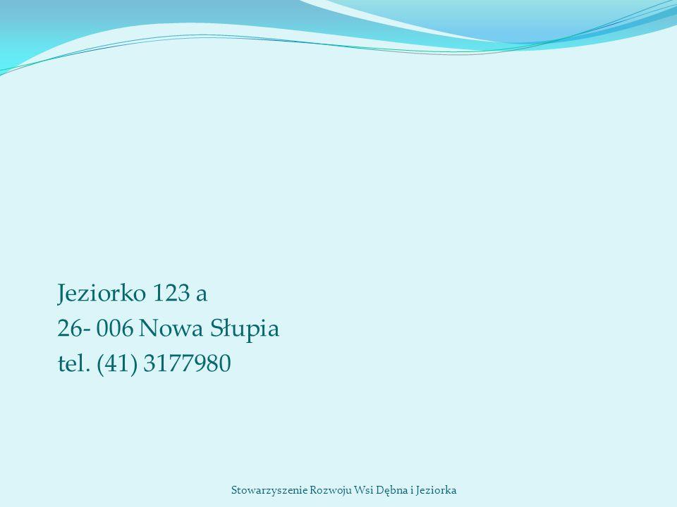 Jeziorko 123 a 26- 006 Nowa Słupia tel. (41) 3177980