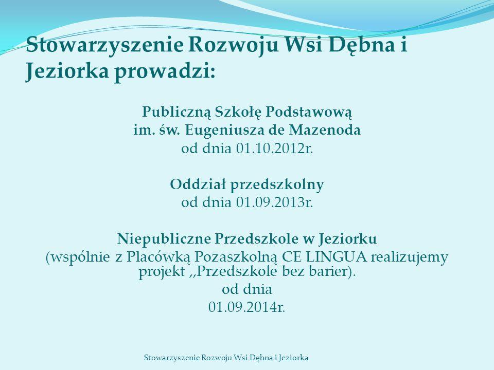 Stowarzyszenie Rozwoju Wsi Dębna i Jeziorka prowadzi: