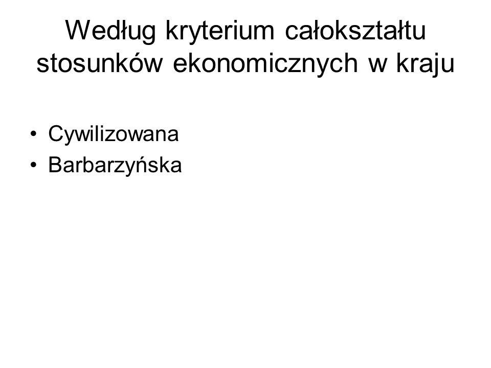 Według kryterium całokształtu stosunków ekonomicznych w kraju