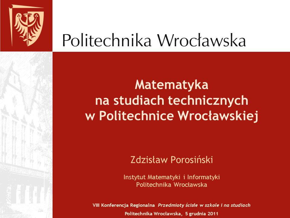 Matematyka na studiach technicznych w Politechnice Wrocławskiej