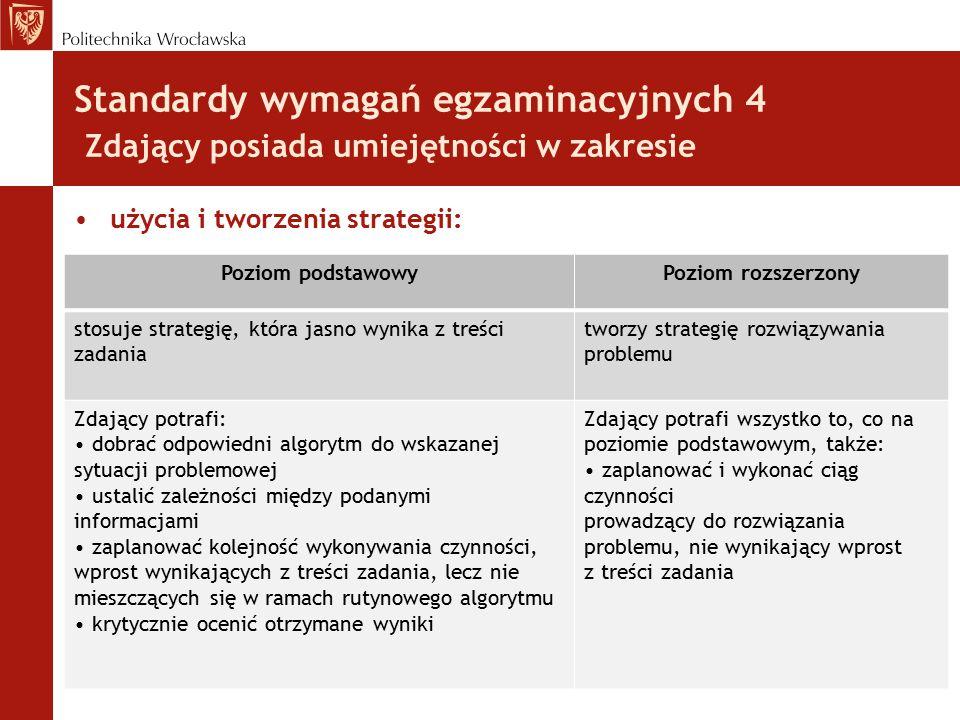 Standardy wymagań egzaminacyjnych 4 Zdający posiada umiejętności w zakresie