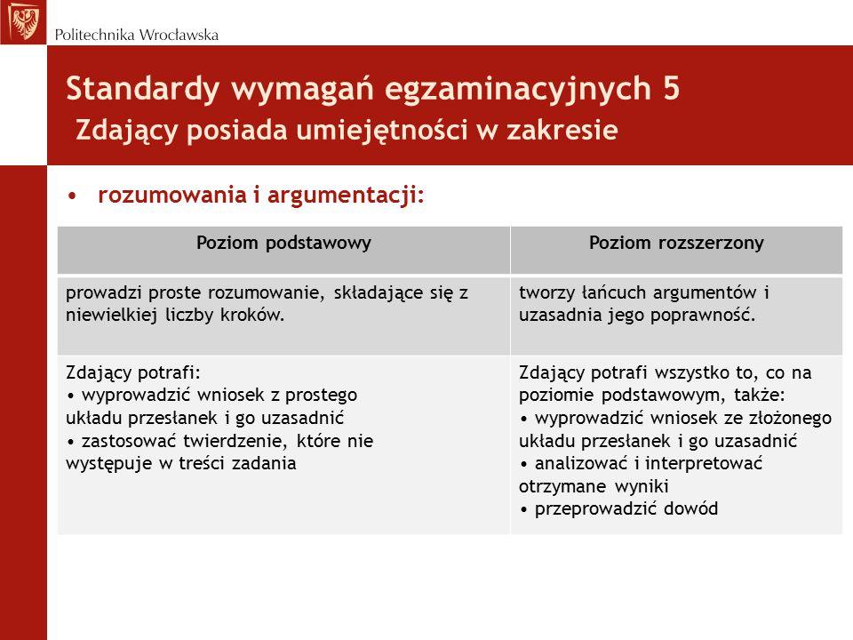 Standardy wymagań egzaminacyjnych 5 Zdający posiada umiejętności w zakresie