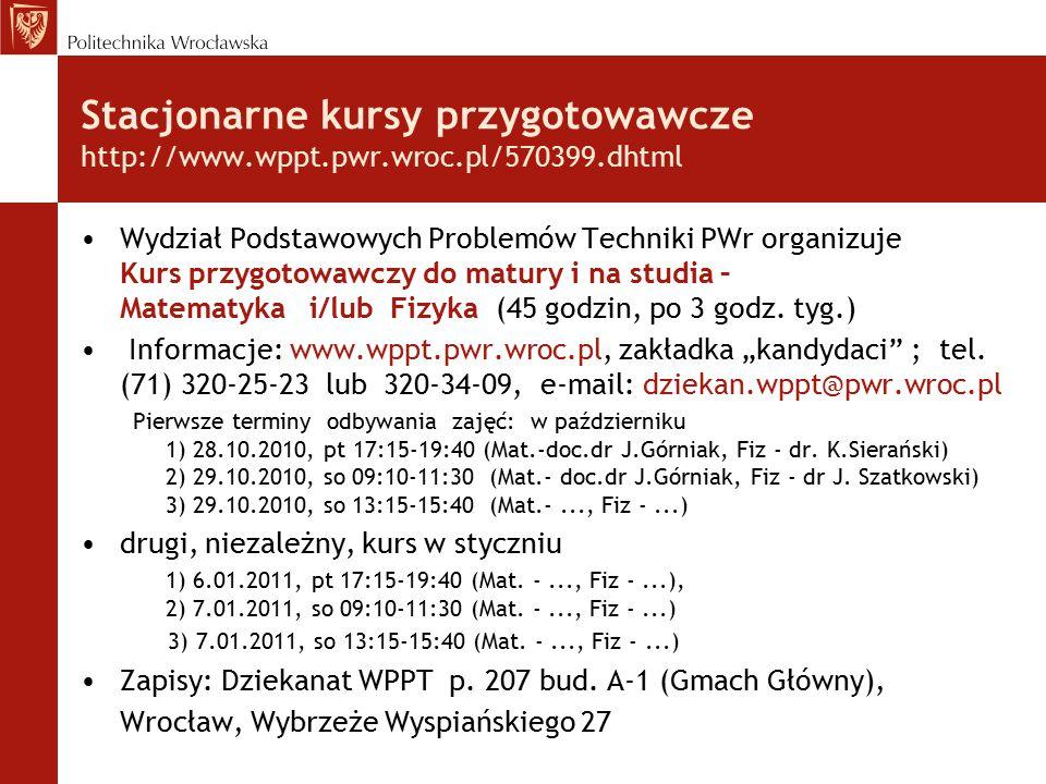 Stacjonarne kursy przygotowawcze http://www.wppt.pwr.wroc.pl/570399.dhtml