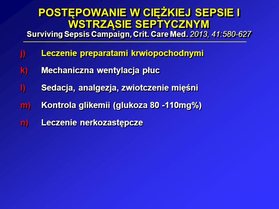POSTĘPOWANIE W CIĘŻKIEJ SEPSIE I WSTRZĄSIE SEPTYCZNYM Surviving Sepsis Campaign, Crit. Care Med. 2013, 41:580-627