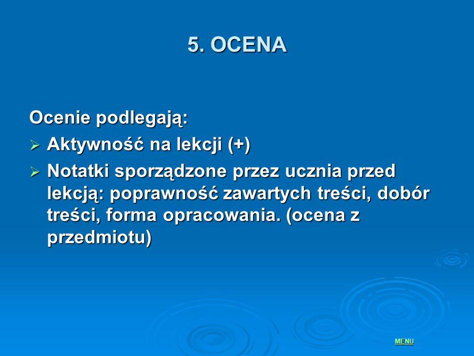 5. OCENA Ocenie podlegają: Aktywność na lekcji (+)