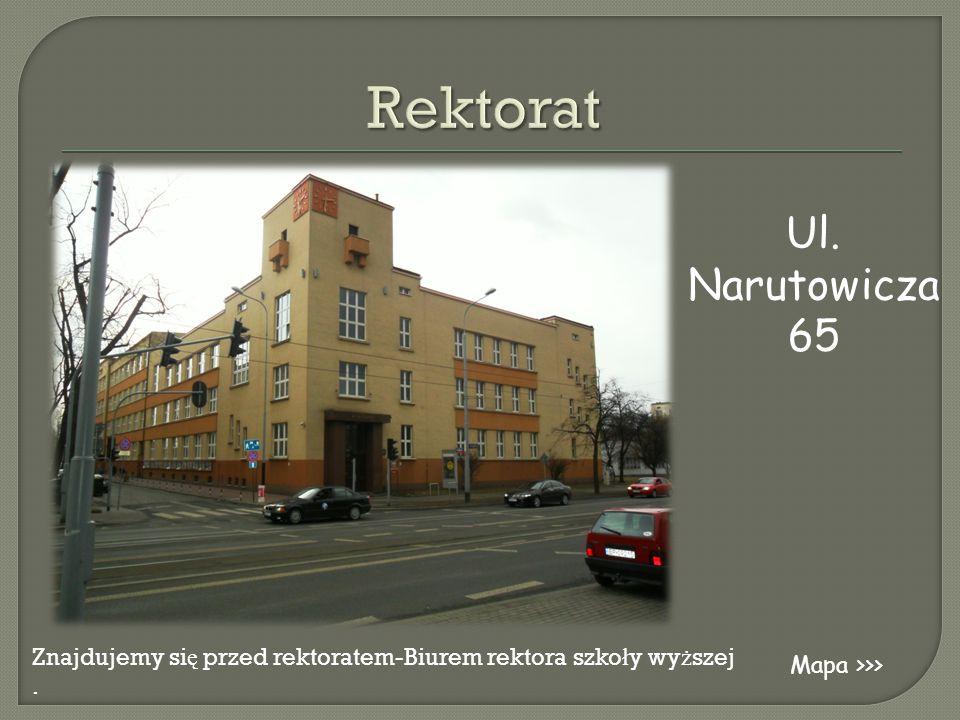 Rektorat Ul. Narutowicza 65