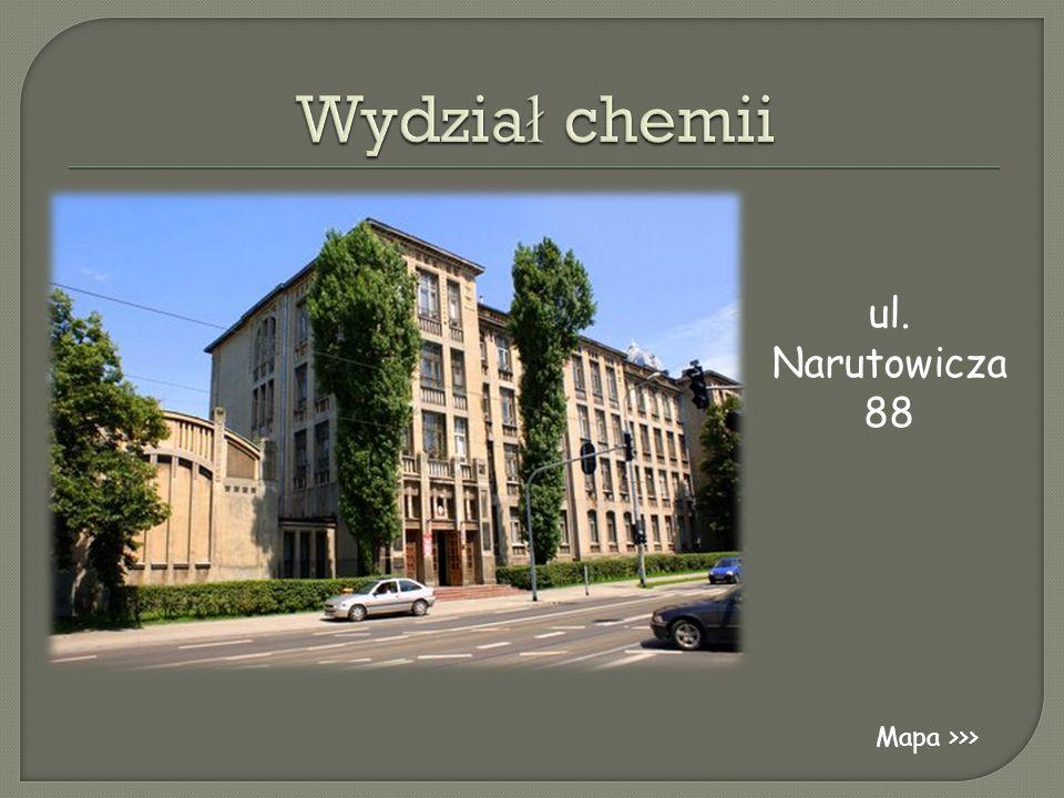 Wydział chemii ul. Narutowicza 88 Mapa >>>