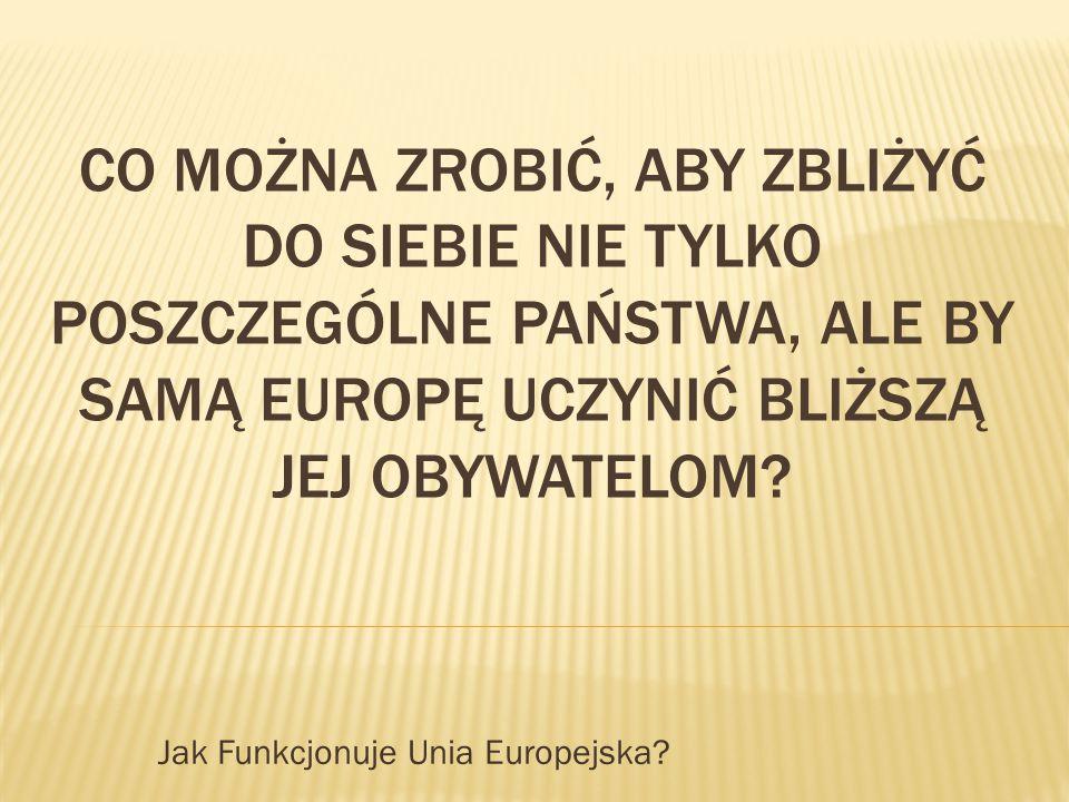 Jak Funkcjonuje Unia Europejska