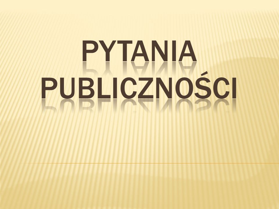 PYTANIA PUBLICZNOŚCI