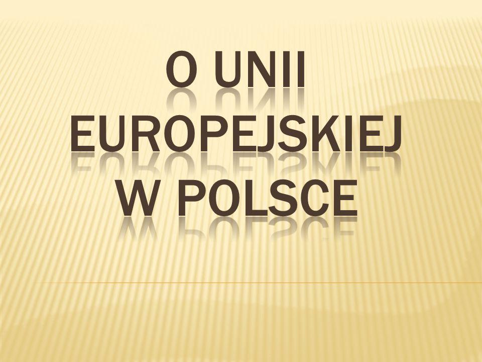 O unii EUROPEJSKIEJ W POLSCE