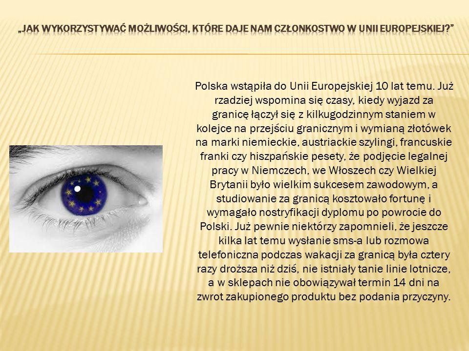 """""""Jak wykorzystywać możliwości, które daje nam członkostwo w Unii Europejskiej"""