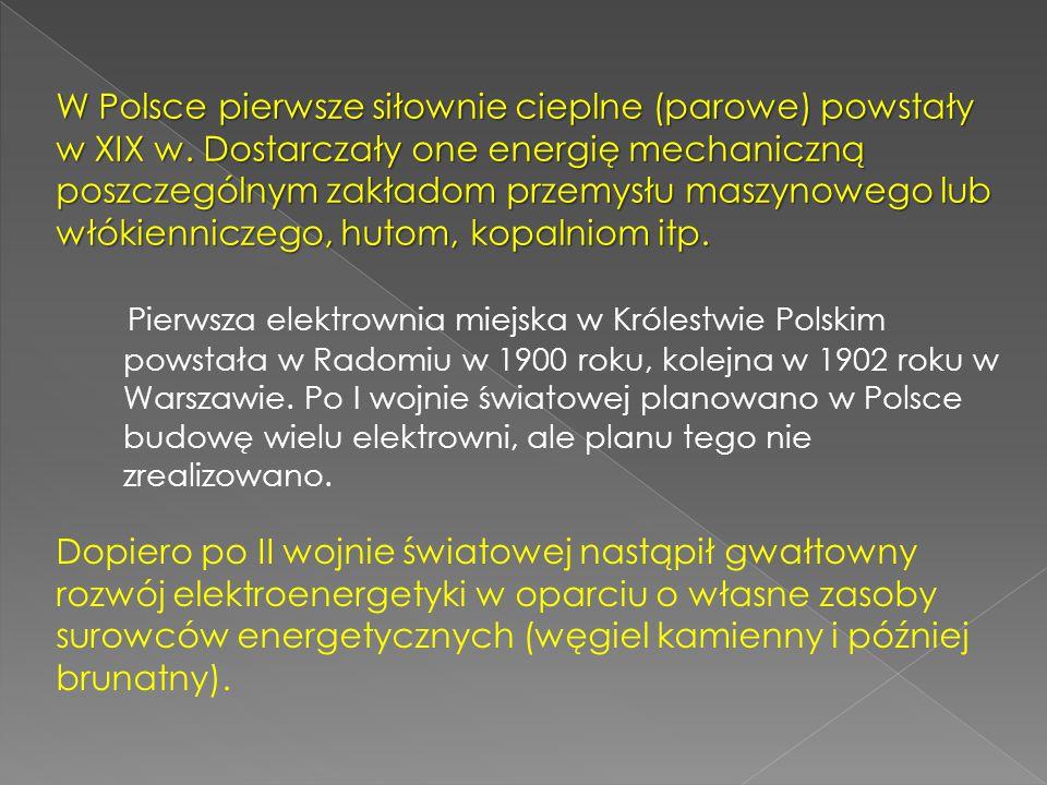 W Polsce pierwsze siłownie cieplne (parowe) powstały w XIX w
