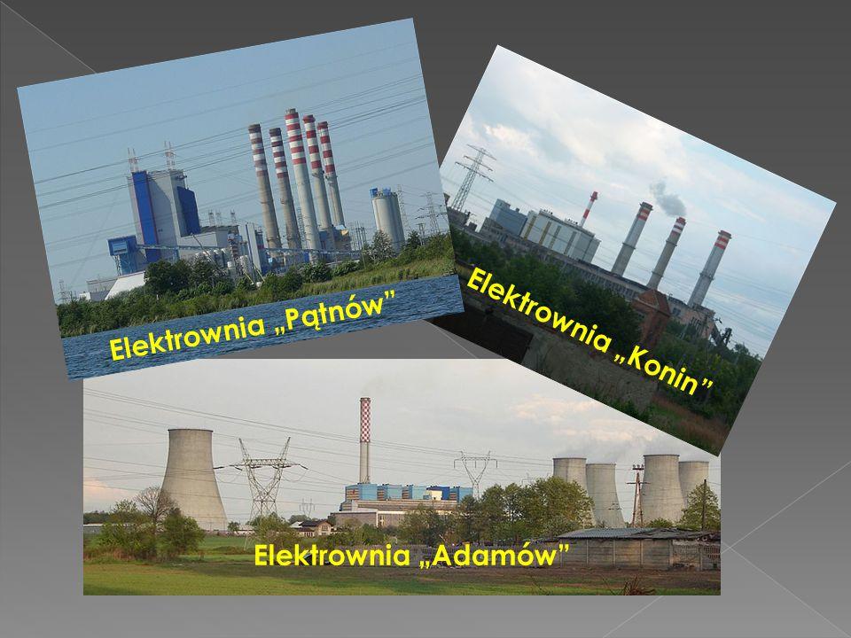 "Elektrownia ""Pątnów Elektrownia ""Konin Elektrownia ""Adamów"