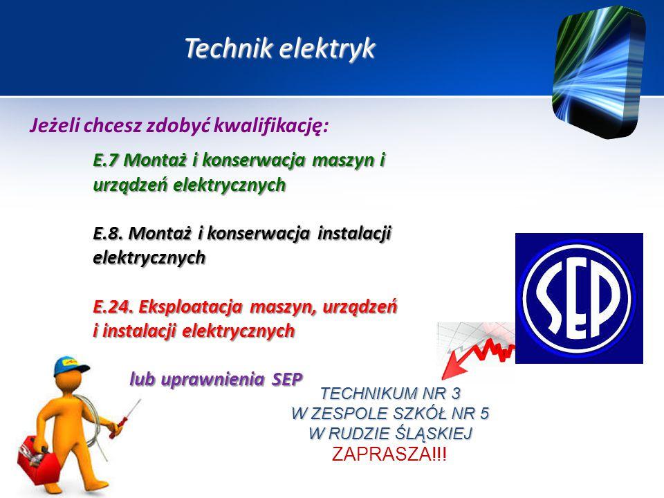 Technik elektryk Jeżeli chcesz zdobyć kwalifikację: