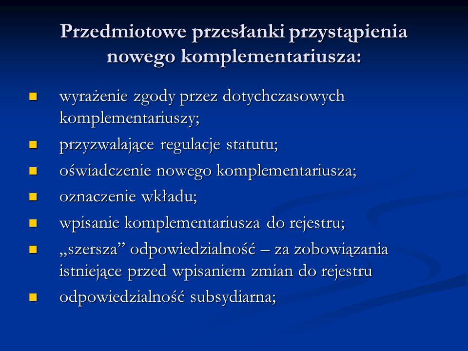 Przedmiotowe przesłanki przystąpienia nowego komplementariusza: