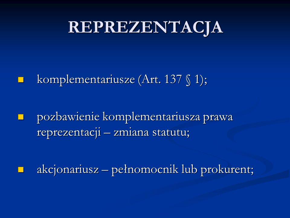 REPREZENTACJA komplementariusze (Art. 137 § 1);