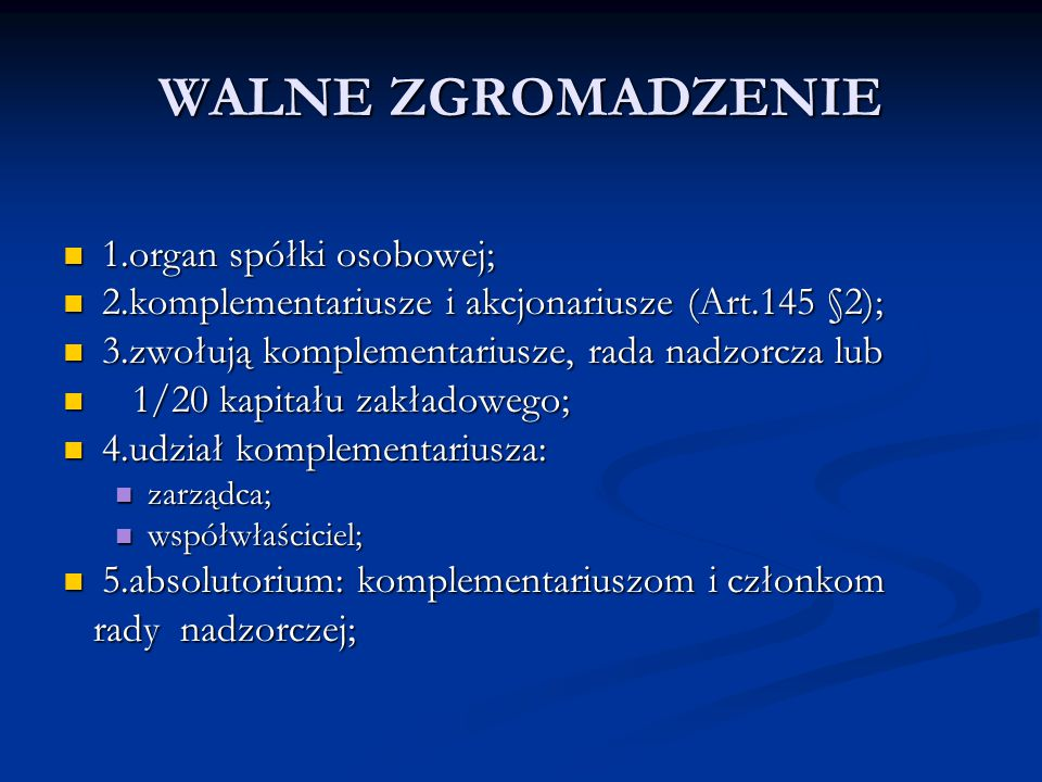 WALNE ZGROMADZENIE 1.organ spółki osobowej;