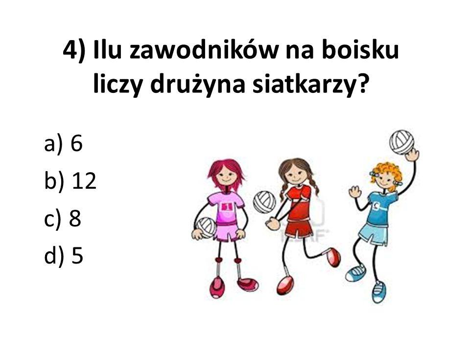 4) Ilu zawodników na boisku liczy drużyna siatkarzy