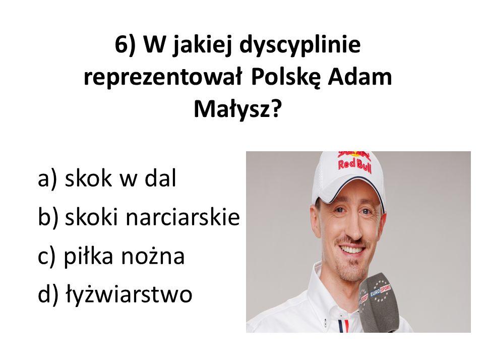6) W jakiej dyscyplinie reprezentował Polskę Adam Małysz
