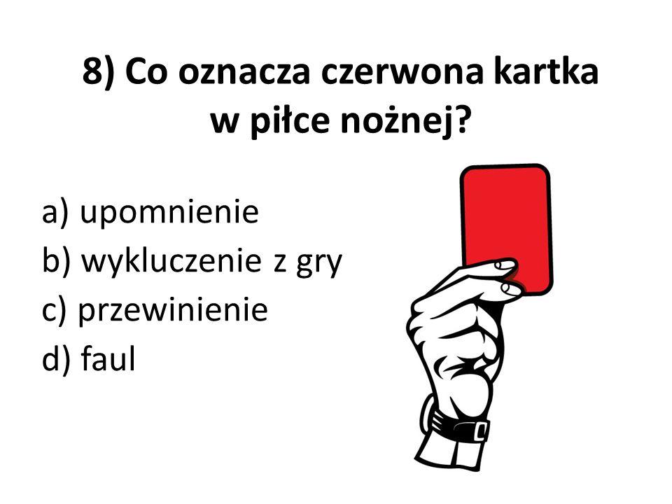 8) Co oznacza czerwona kartka w piłce nożnej