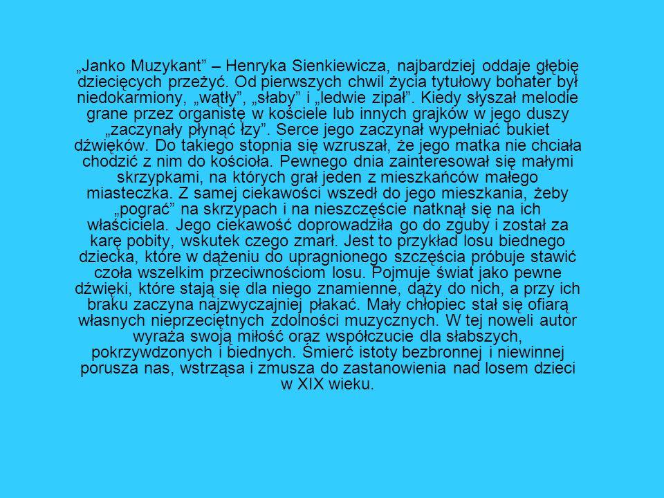"""""""Janko Muzykant – Henryka Sienkiewicza, najbardziej oddaje głębię dziecięcych przeżyć."""