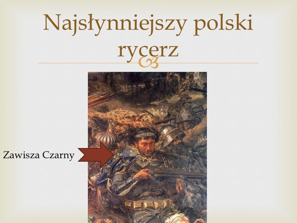 Najsłynniejszy polski rycerz