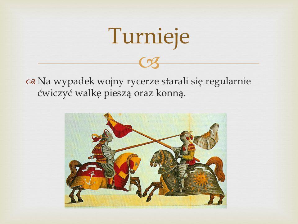 Turnieje Na wypadek wojny rycerze starali się regularnie ćwiczyć walkę pieszą oraz konną.
