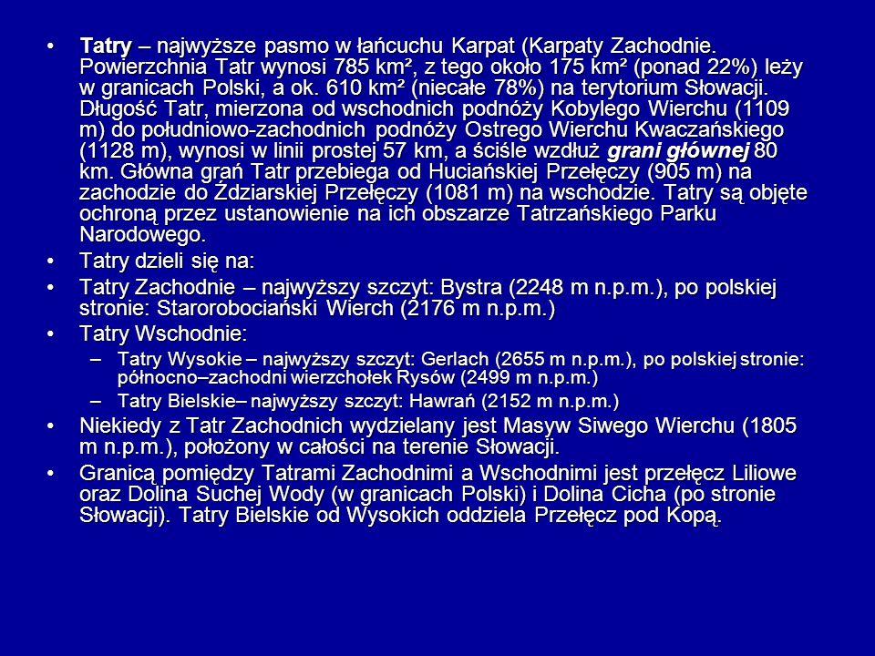 Tatry – najwyższe pasmo w łańcuchu Karpat (Karpaty Zachodnie