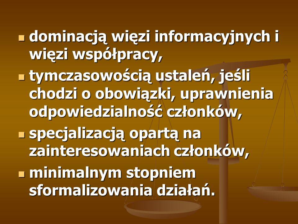 dominacją więzi informacyjnych i więzi współpracy,