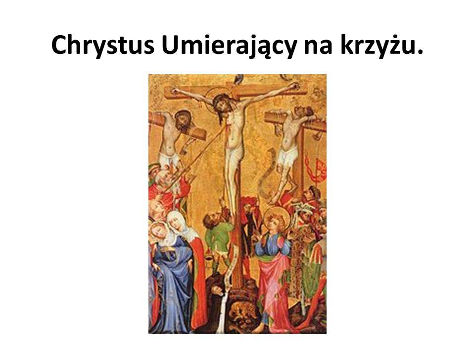 Chrystus Umierający na krzyżu.