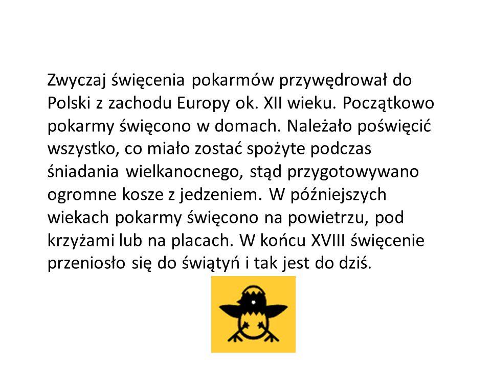 Zwyczaj święcenia pokarmów przywędrował do Polski z zachodu Europy ok