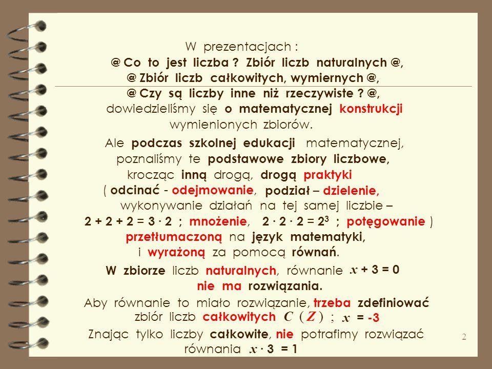 x + 3 = 0 x = -3 x ∙ 3 = 1 W prezentacjach :