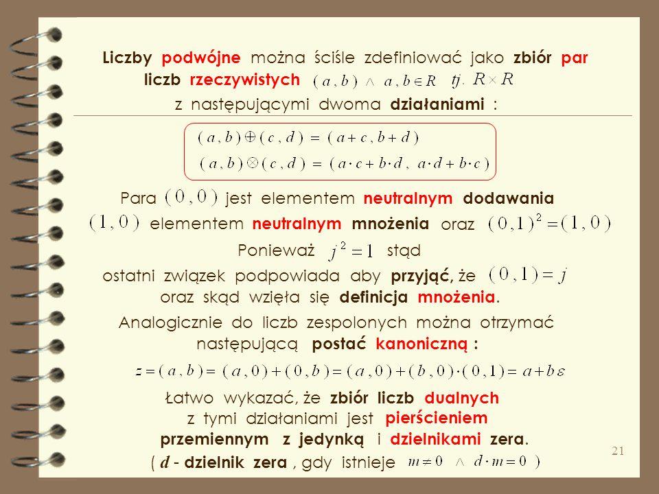 Liczby podwójne można ściśle zdefiniować jako zbiór par