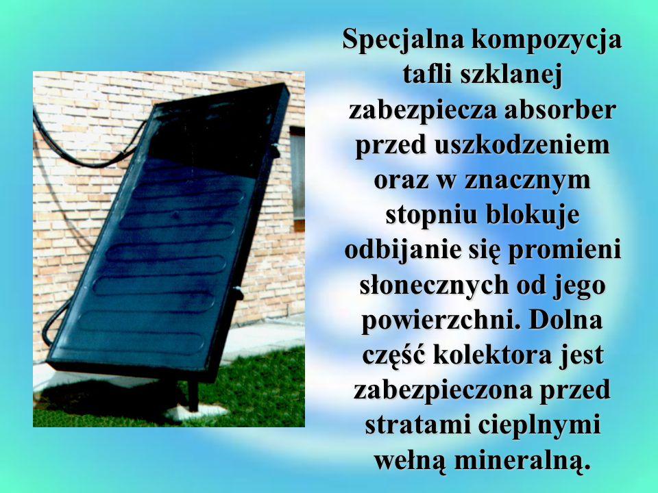 Specjalna kompozycja tafli szklanej zabezpiecza absorber przed uszkodzeniem oraz w znacznym stopniu blokuje odbijanie się promieni słonecznych od jego powierzchni.