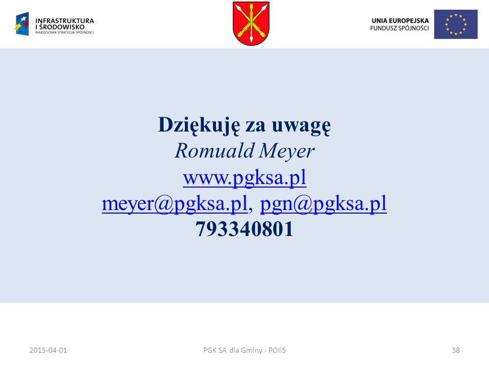 Dziękuję za uwagę Romuald Meyer www. pgksa. pl meyer@pgksa