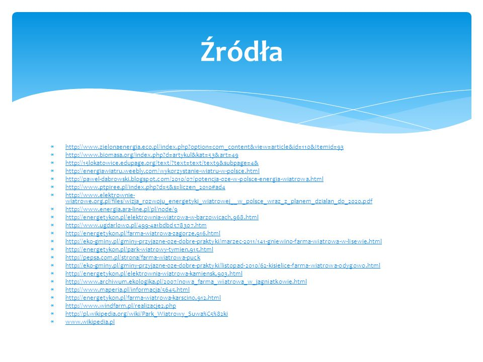 Źródła http://www.zielonaenergia.eco.pl/index.php option=com_content&view=article&id=110&Itemid=93.