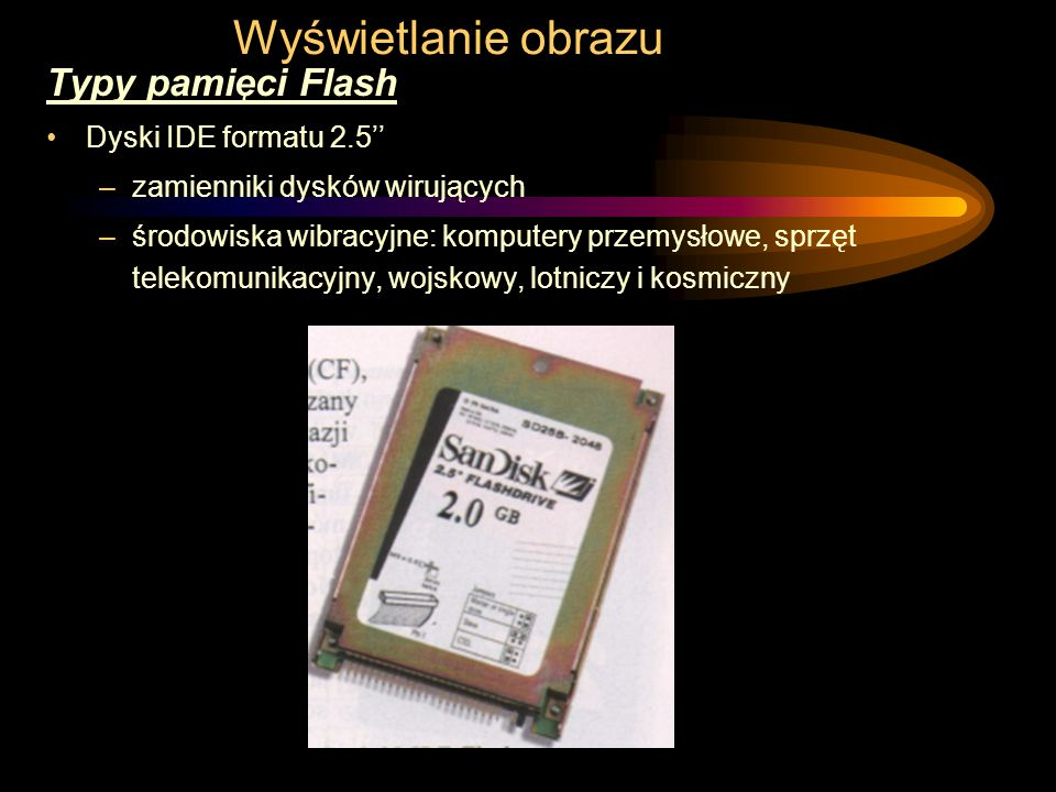 Wyświetlanie obrazu Typy pamięci Flash Dyski IDE formatu 2.5''
