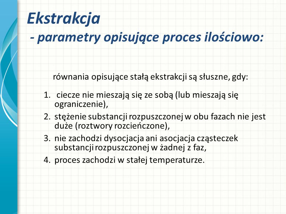 Ekstrakcja - parametry opisujące proces ilościowo: