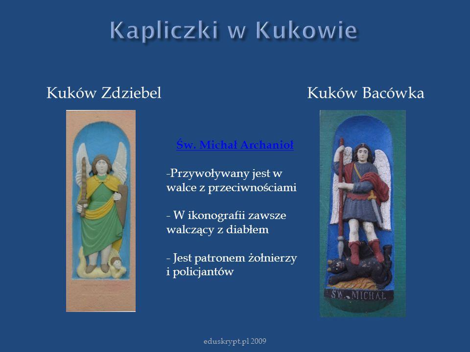 Kapliczki w Kukowie Kuków Zdziebel Kuków Bacówka Św. Michał Archanioł