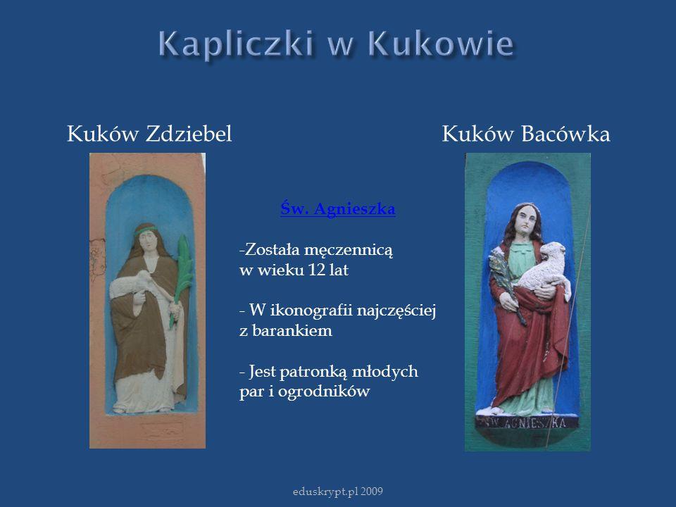 Kapliczki w Kukowie Kuków Zdziebel Kuków Bacówka Św. Agnieszka