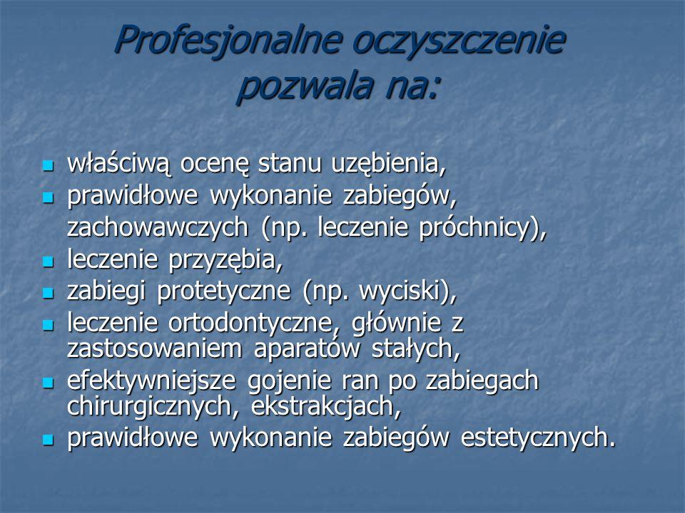 Profesjonalne oczyszczenie pozwala na: