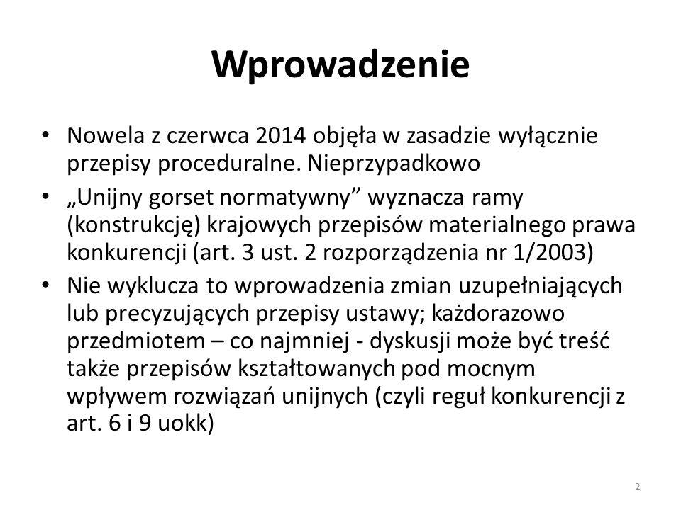Wprowadzenie Nowela z czerwca 2014 objęła w zasadzie wyłącznie przepisy proceduralne. Nieprzypadkowo.
