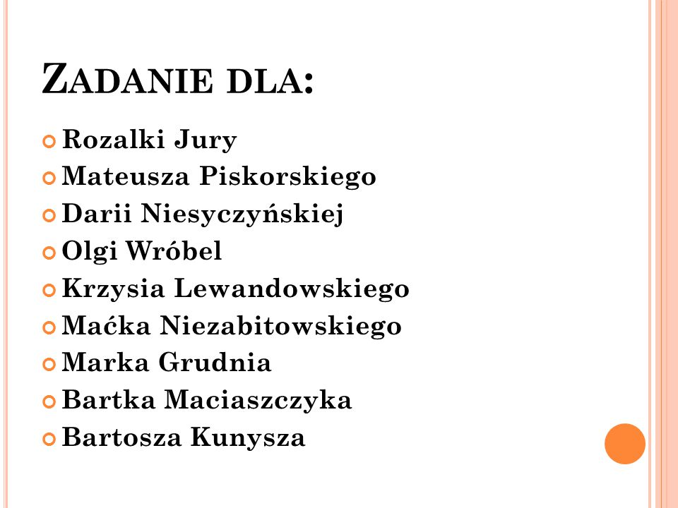 Zadanie dla: Rozalki Jury Mateusza Piskorskiego Darii Niesyczyńskiej